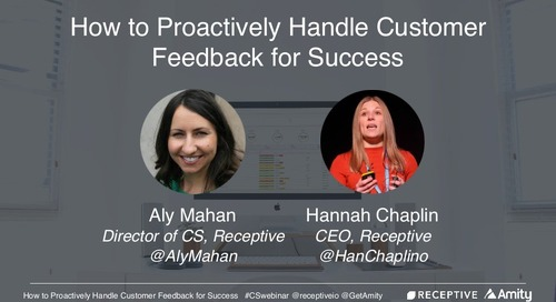 How to Proactively Handle Customer Feedback for Success Webinar Slides