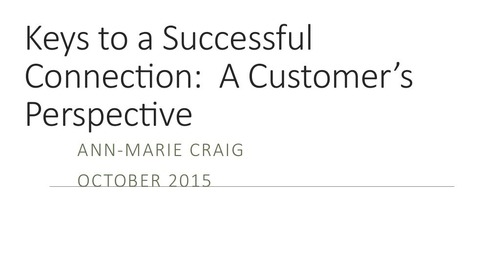 "Ignite 2015 NA - Ann-Marie Craig - ""Keys to a Successful Connection: A Customer's Perspective"""