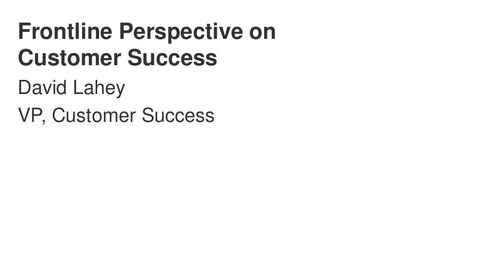 Frontline Perspective on Customer Success