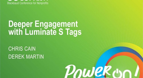 Deeper Engagement with Luminate S Tags