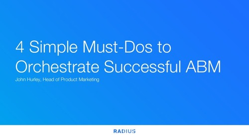 4 Simple Must-Dos to Orchestrate Successful ABM  |  Engagio, Radius
