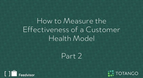 Measuring the Effectiveness of Customer Health Model