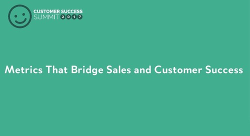 Metrics That Bridge Sales and Customer Success