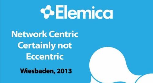 "inSIGHT 2013 EU Technology Breakout ""Network Centric Certainly Not Eccentric"""