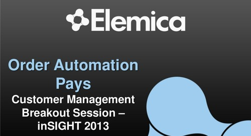 """inSIGHT2013 Gary Neights – Customer Management  """"Order Automation Pays"""""""