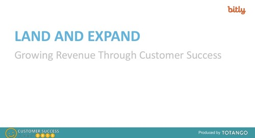 LAND AND EXPAND: HOW TO INCREASE REVENUE WITH CUSTOMER SUCCESS