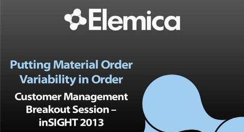 "inSIGHT 2013 - Customer Breakout Gary Neights ""Putting Material Order Variability in Order"""