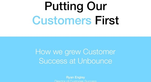Putting Our Customers First presented by Unbounce at Totango Tour
