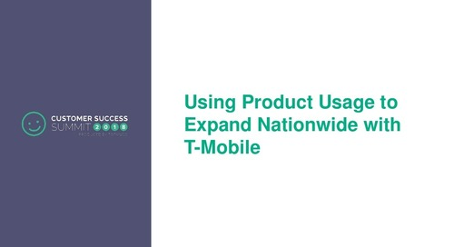 Using Product Usage to Expand Nation Wide with T-Mobile