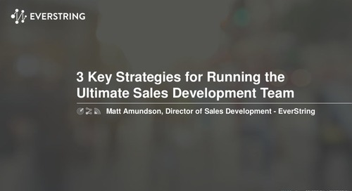 3 Key Strategies for Running the Ultimate Sales Development Team