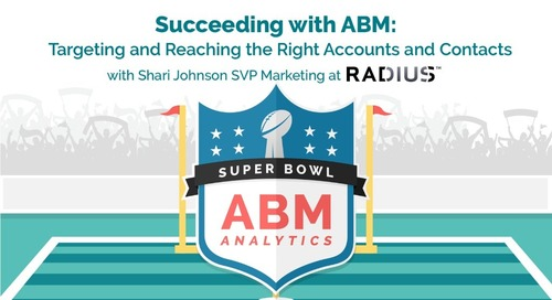 ABM AnalyticsSuper Bowl 2: Succeeding with ABM –Targeting & Reaching the Right Accounts and Contacts