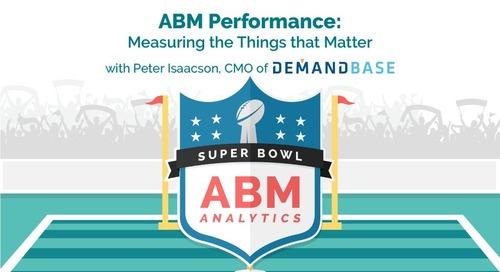 ABM Analytics Super Bowl 6: ABM Performance – Measuring the Things That Matter