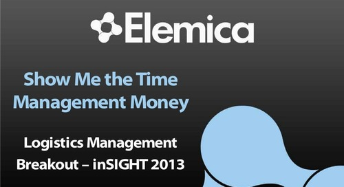 "inSIGHT 2013 Logistics Breakout ""Show Me the Time Management Money"" Slides"