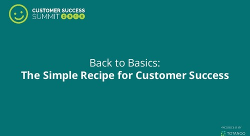 Back to Basics: The Simple Recipe for Customer Success