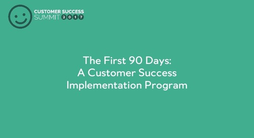 The First 90 days - A Customer Success Implementation Program
