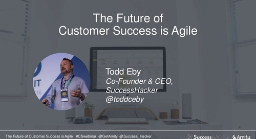 The Future of Customer Success is Agile Webinar Slides