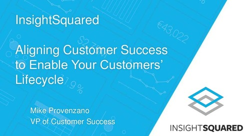 Aligning Customer Success to Enable Your Customers' Lifecycle