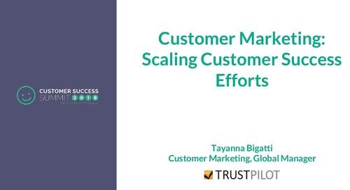 Customer Marketing: Scaling Customer Success Efforts