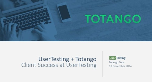 UserTesting + Totango - Client Success at UserTesting