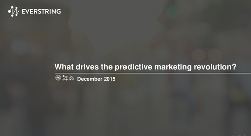 [Webinar] What is Driving the Predictive Marketing Revolution?