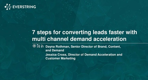 7 Steps for Converting Leads Faster with Multi Channel Demand Acceleration