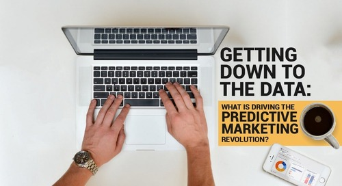 Getting Down to the Data: What is Driving the Predictive Marketing Revolution?