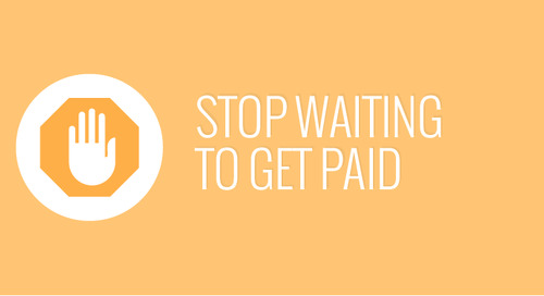 Stop Waiting to Get Paid