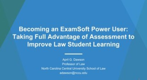 AOT London - Becoming an ExamSoft Power User- Taking Full Advantage of Assessment to Improve Law Student Learning