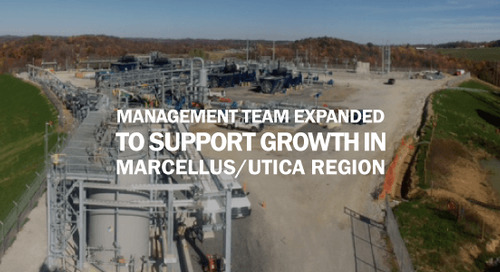 Management Team Expanded to Support Growth in Marcellus/Utica Region