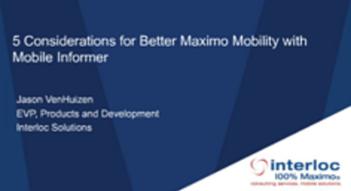 5 Considerations for Better Maximo Mobility with Mobile Informer