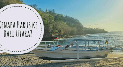 5 Alasan Kenapa Lu Kudu ke Bali Utara