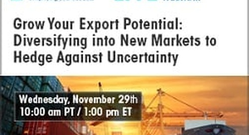 [WEBINAR] Grow Your Export Potential: Diversifying into New Markets to Hedge Against Uncertainty