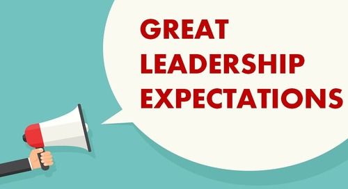 Gut Check: Are You Stepping Up to the Great Expectations of Leadership?