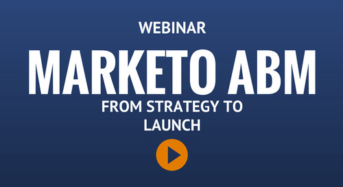 Webinar: Marketo ABM from Strategy to Launch