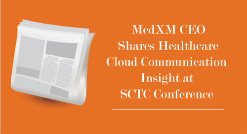 MedXM CEO Shares Healthcare Cloud Communication Insight at SCTC Conference