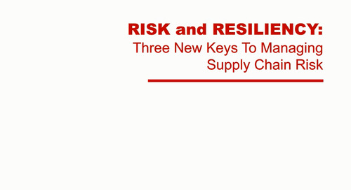 Webinar: Risk and Resiliency 2.0. Three New Keys to Managing Supply Chain Risk