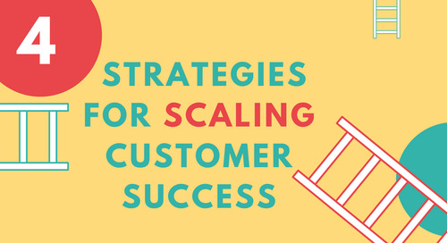 [Infographic] 4 Strategies for Scaling Customer Success