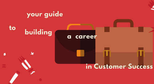 Your Guide to Building a Career in Customer Success