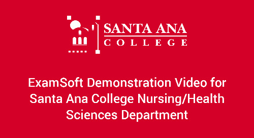 ExamSoft Demonstration and Santa Ana College Nursing/Health Sciences Department