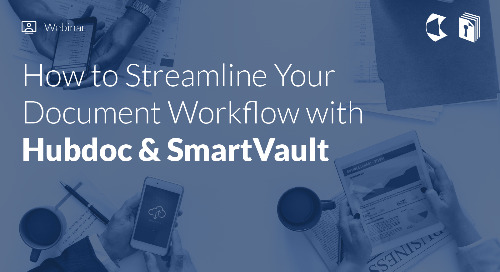 How to Streamline Your Document Workflow with Hubdoc & SmartVault