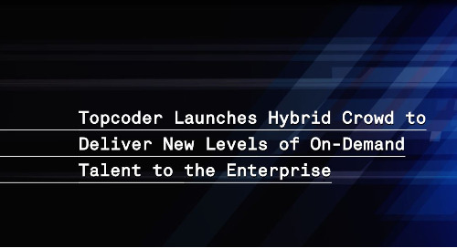 Topcoder Launches Hybrid Crowd to Deliver New Levels of On-Demand Talent to the Enterprise