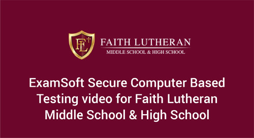 Testing Security with ExamSoft and Faith Lutheran Middle School & High School