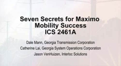 Session ICS 2461A - Seven Secrets to Maximo Mobility Success