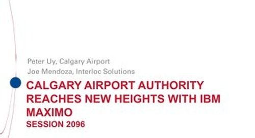 Session 2096 Calgary Airport Authority reaches new heights with IBM Maximo