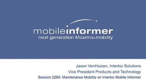 Session 2260 Maintenance Mobility on Interloc Mobile Informer