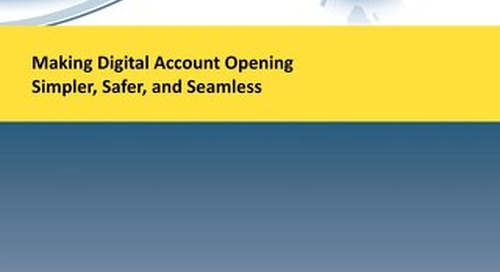 Making Digital Account Opening Simpler, Safer, and Seamless
