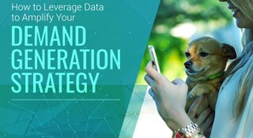 How to Leverage Data to Amplify Your Demand Generation Strategy