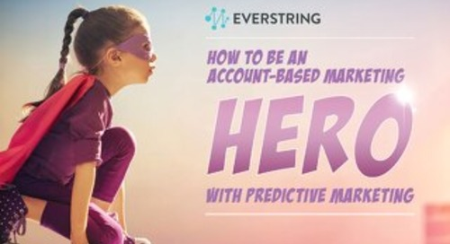 How to Be An ABM Hero With Predictive Marketing