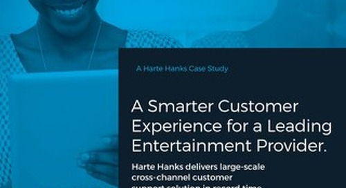 A Smarter Customer Experience for a Leading Entertainment Provider