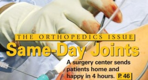 Same-Day Joints - March 2013 - Outpatient Surgery Magazine
